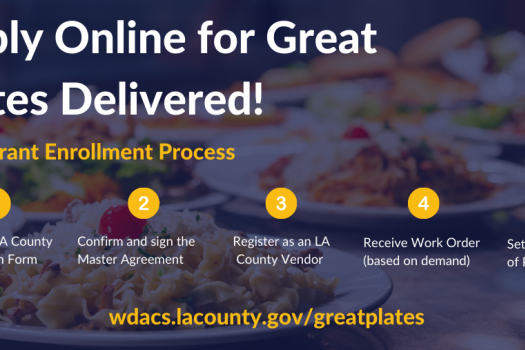 RESTAURANTS CAN NOW APPLY ONLINE FOR GREAT PLATES DELIVERED & SEE WHAT'S OPEN IN LA COUNTY