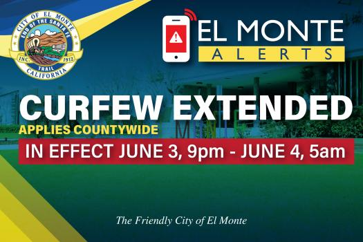 El MONTE ALERT: Video Message from Mayor Andre Quintero; Los Angeles County Imposes Fourth Night of Curfew